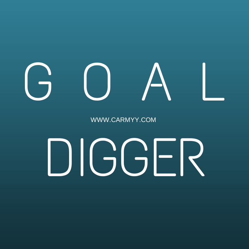 I'm a Goal Digger.  Are you?