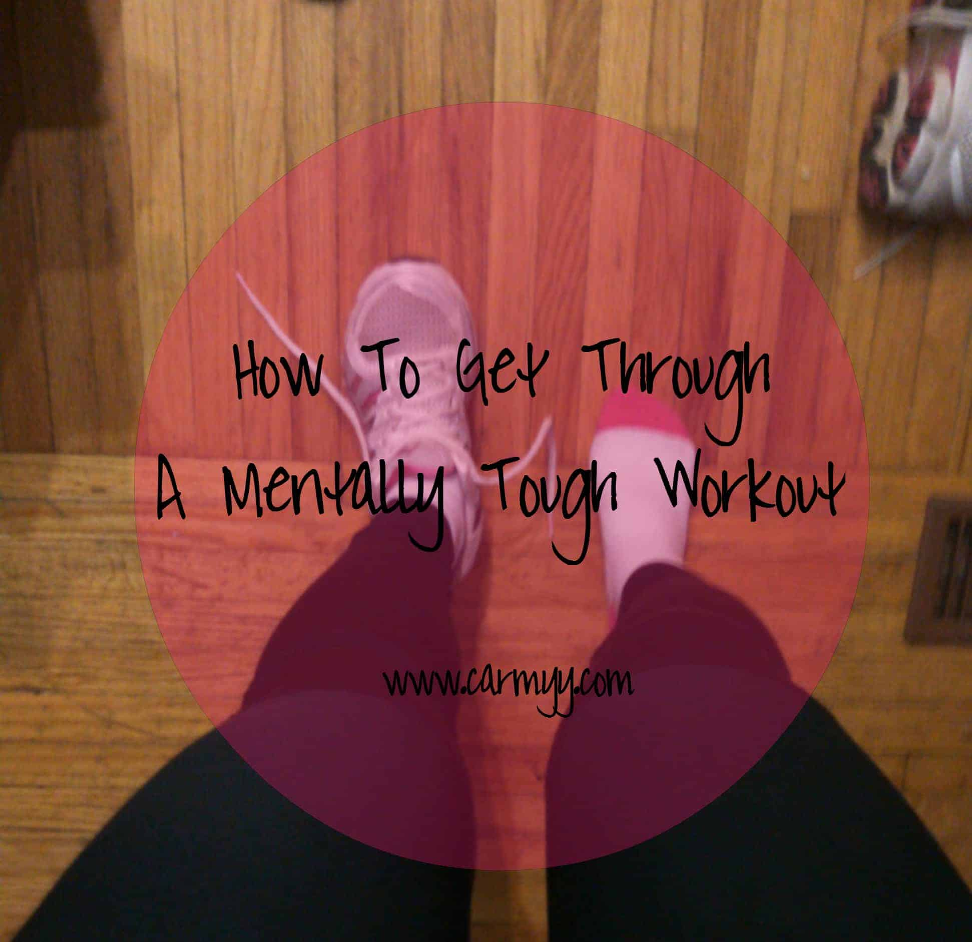 [BG 7] How To Get Through A Mentally Tough Workout