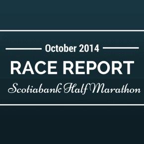 Scotiabank Half Marathon 2014 Race Report
