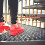 Five Friday! Five Reasons to Run a 5k