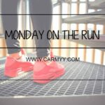 (Belated) Monday on the Run #30