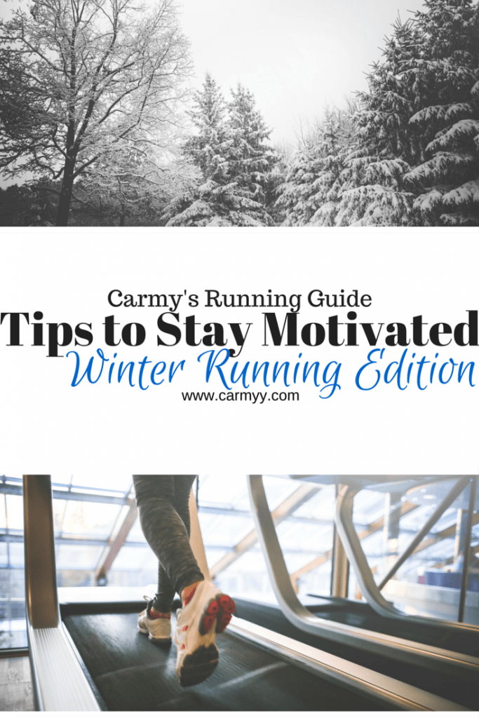 Tips to Stay Motivated: Winter Edition #fitness #running #newyears @ www.carmyy.com
