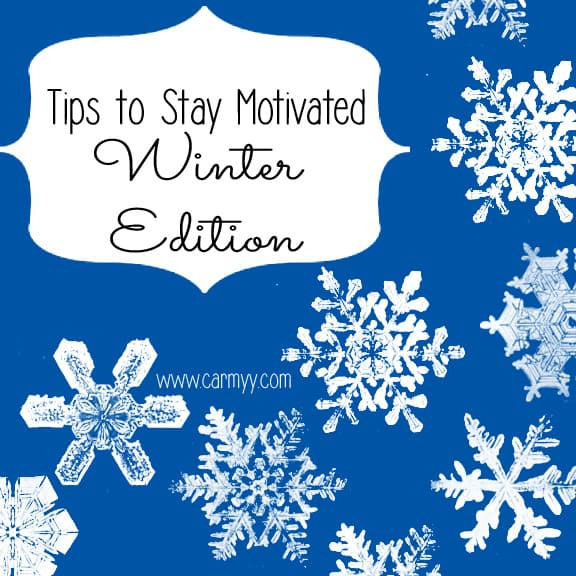 Tips to Stay Motivated: Winter Edition