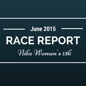 RACE REPORT: Nike Women's 15K, Toronto