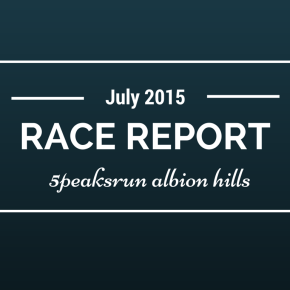 RACE REPORT: 5 Peaks Run, Albion Hills Sport 6.3k, 2015