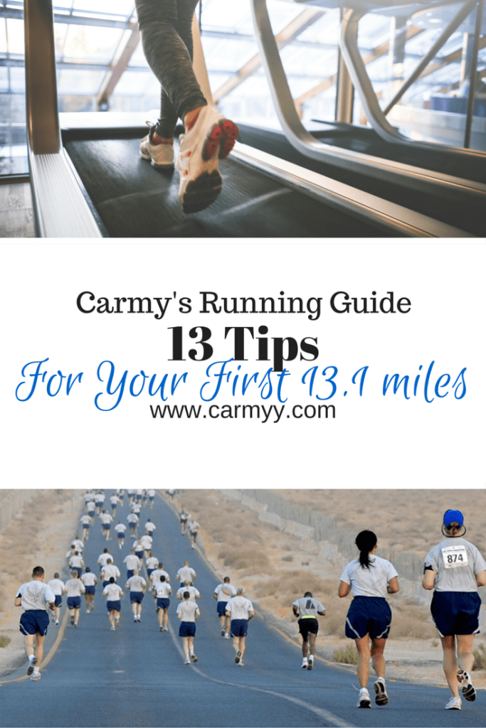 13 Tips For Your First 13.1 miles! #running #fitness #newyears @ www.carmyy.com