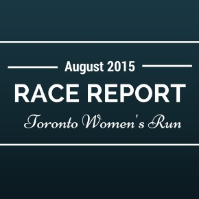 RACE REPORT: Toronto Women's Run, 5k, 2015