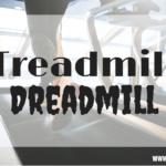 Treadmill Dreadmill: the treadmill doesn't have to be a bore! www.carmyy.com/treadmill-dreadmill