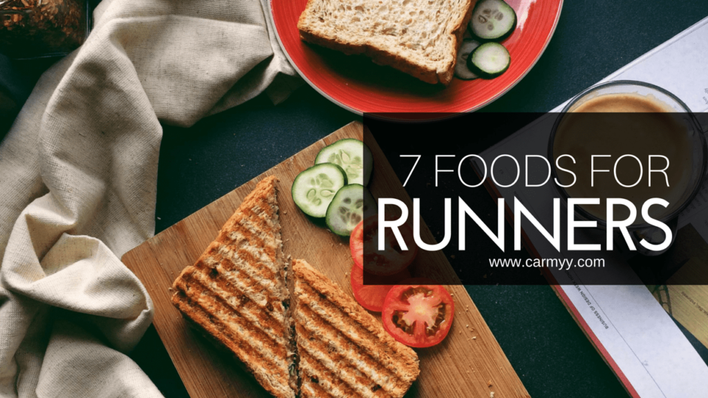 7 Foods for Runners www.carmyy.com