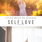 Little Ways to Achieve Self Love