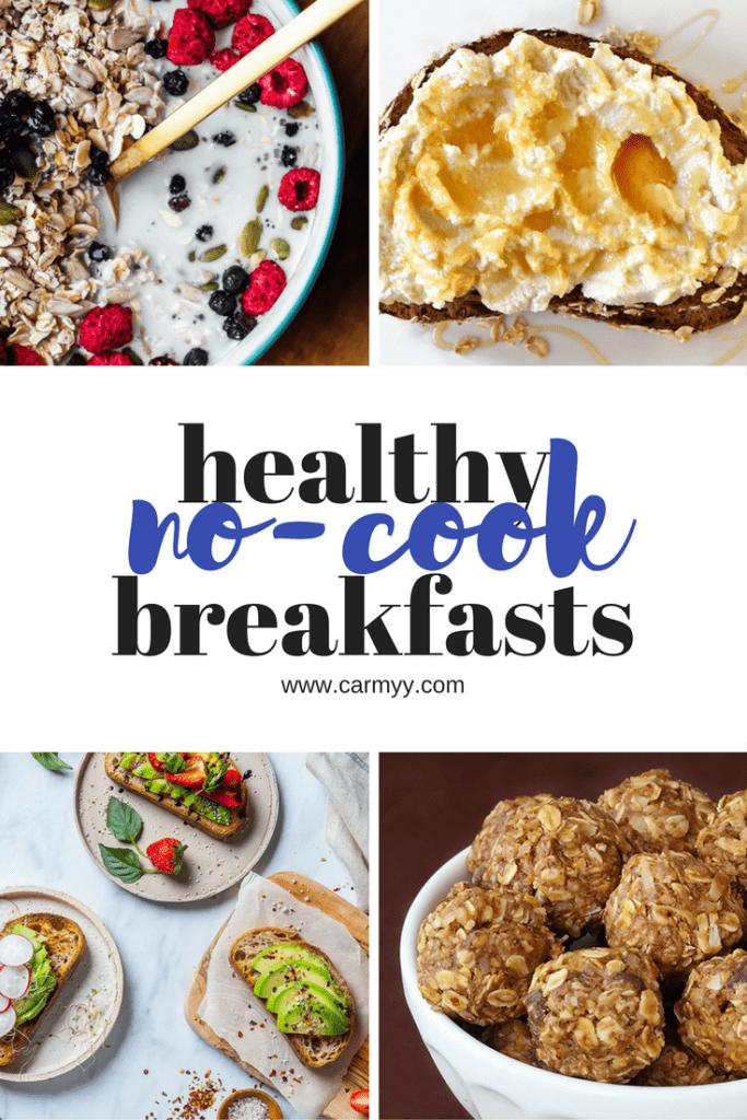 healthy no cook breakfasts! carmyy.com
