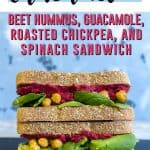 Need a new (and colourful) work week lunch idea? Try this healthy, delicious, and easy beet hummus, guacamole, roasted chickpea, and spinach sandwich!