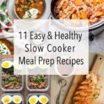 11 Healthy Slow Cooker Meal Prep Recipes
