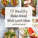17 Healthy Make Ahead Work Lunch Ideas