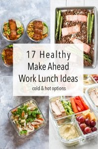 Are you looking to mix up your lunch meal prep? Check out these 17 healthy make ahead work lunch ideas that you can make for work this week! Cold Lunch options included!