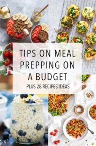 Meal prepping on a budget? Check out these tips for meal prepping on a budget and 28 recipes to help you stay on budget!
