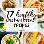 17 Healthy Chicken Breast Recipes