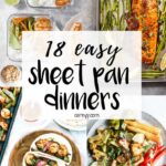 Need a quick and low-mess dinner idea? Try these 18 Easy Sheet Pan Meals!