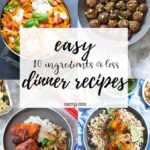 15 Easy Dinner Ideas To Cook Tonight (10 ingredients or less!)