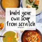 build your own soup from scratch