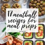 Looking for Easy Meatball Recipes for Meal Preps? Look no further - here are 17 tasty and healthy meatball meal prep recipes for you to make this weekend!