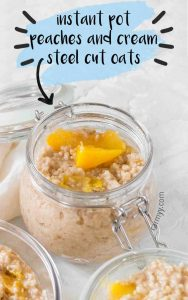 This creamy and easy to make Peaches and Cream Instant Pot Steel Cut Oats will help you start your day off right!