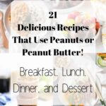 Want to incorporate more peanuts in your daily diet? Here are 21 easy recipes!